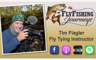 Tim Flagler – Fly Tying Instructor & Videographer