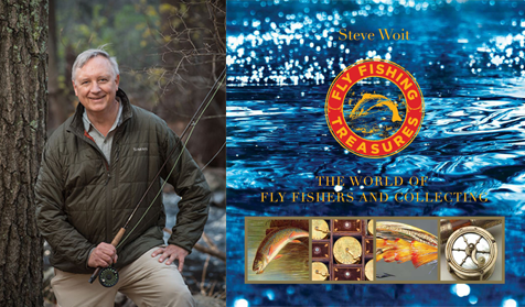 Steve Woit – Fly Fishing Treasures, The World of Fly Fishers and Collecting